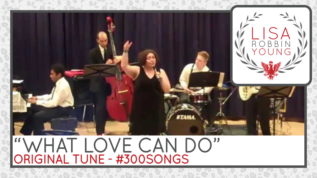 LisaRobbinYoung.com // What Love Can Do. Original Tune. #300songs