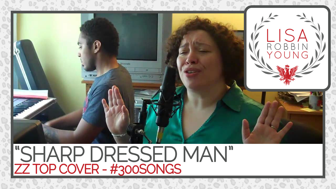 LisaRobbinYoung.com // Sharp Dressed Man. ZZ Top cover. #300songs