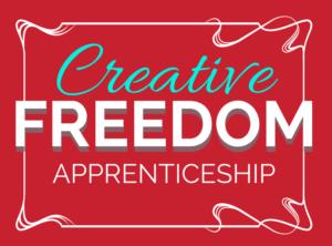 Creative Freedom Apprenticeship