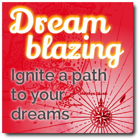 dreamblazing: ignite a path to your dreams