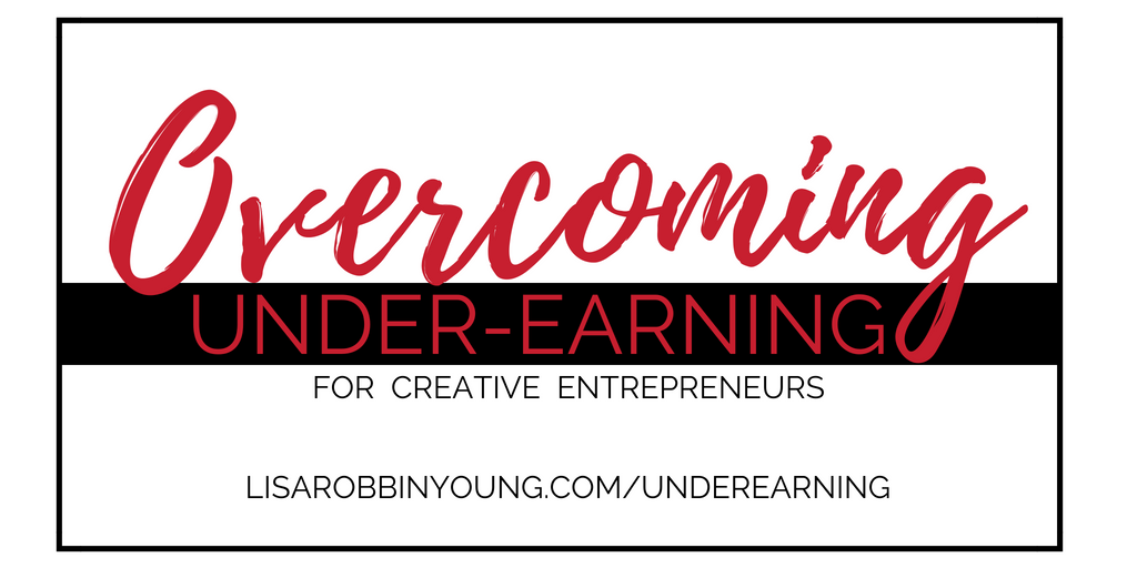 Overcoming Underearning for creative entrepreneurs banner