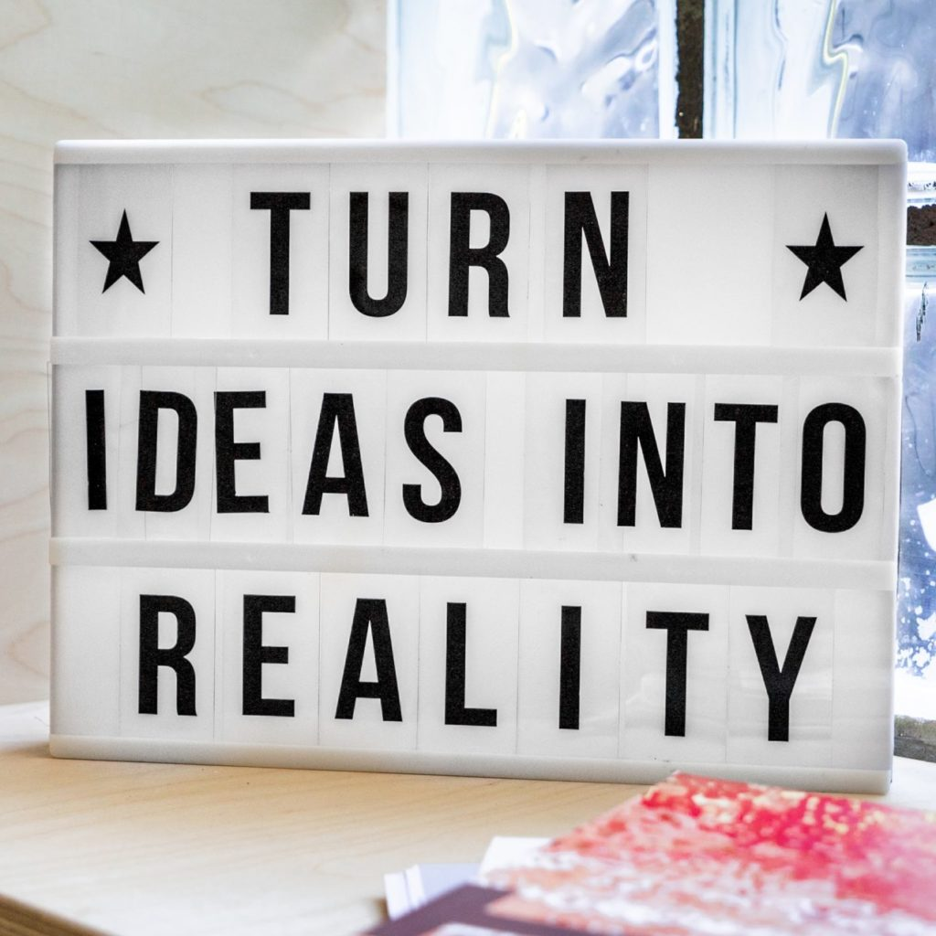 Turn Ideas Into Reality