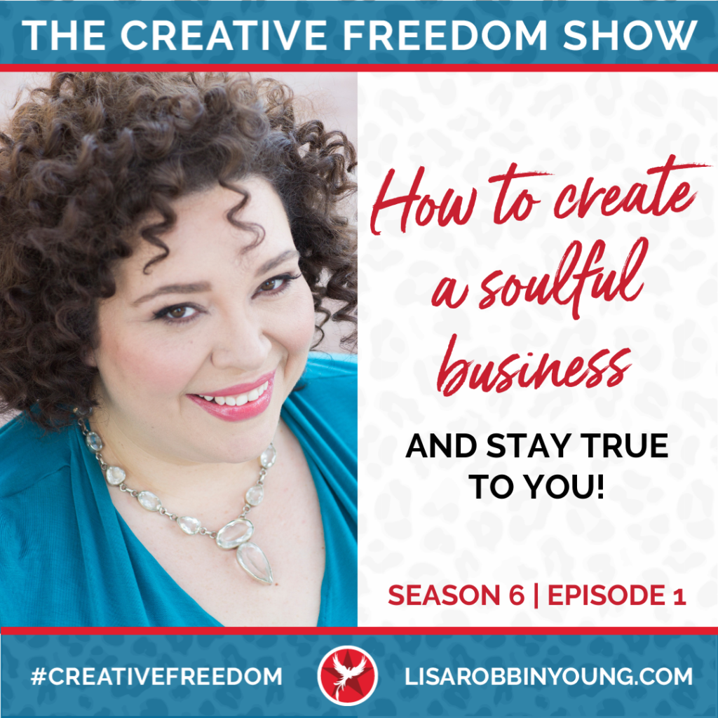 How To Create a soulful business and stay true to you